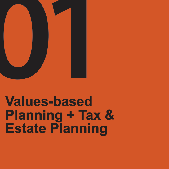 Values based Planning + Tax & Estate Planning